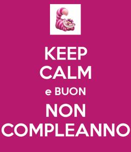 keep-calm-e-buon-non-compleanno-1